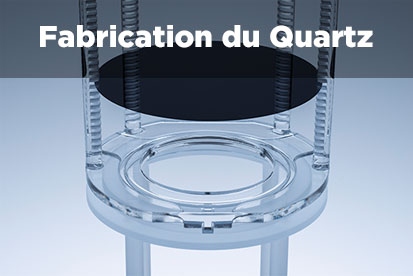Fabrication du Quartz